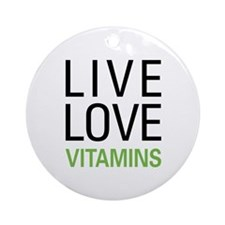 Live Love Vitamins Ornament (Round)