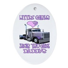 Little Girls Love Their Trucker Daddys Ornament (O