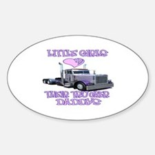 Little Girls Love Their Trucker Daddys Decal