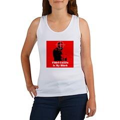 Fidel Castro Is My Bitch Women's Tank Top