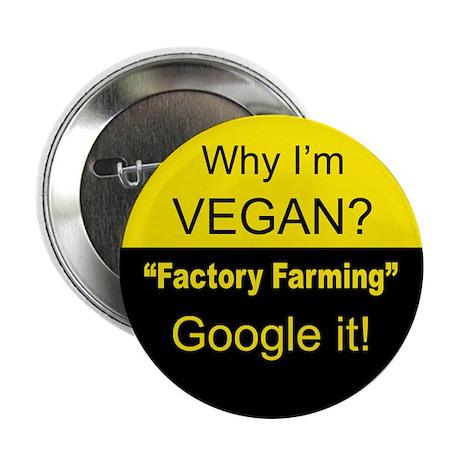 "Factory Farming -Google it! 2.25"" Button"