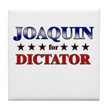 JOAQUIN for dictator Tile Coaster