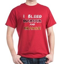 I Bleed Maroon and Orange T-Shirt