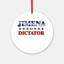 JIMENA for dictator Ornament (Round)