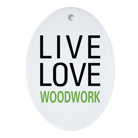 Live Love Woodwork Oval Ornament