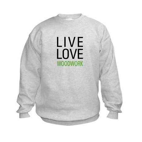Live Love Woodwork Kids Sweatshirt