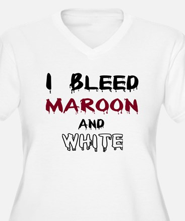 I Bleed Maroon and White T-Shirt