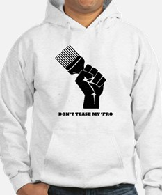 Don't Tease My FRO Hoodie
