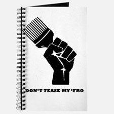 Don't Tease My FRO Journal