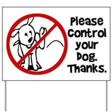 Please control your dog. Yard Sign
