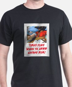 TIME FLIES WHEN YE ARR HAVING RUM T-Shirt