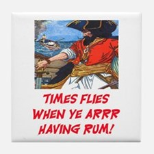 TIME FLIES WHEN YE ARR HAVING RUM Tile Coaster