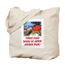 TIME FLIES WHEN YE ARR HAVING RUM Tote Bag