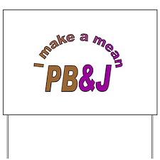 I Make a Mean PB&J Yard Sign
