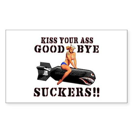 Kiss Your Ass Goodbye Suckers Sticker (Rectangular