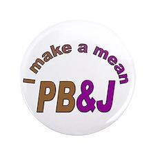 "I Make a Mean PB&J 3.5"" Button (100 pack)"