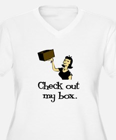 Check out my Box! Sexy T-Shirt