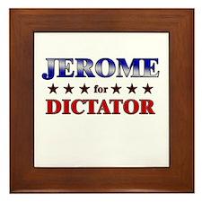 JEROME for dictator Framed Tile