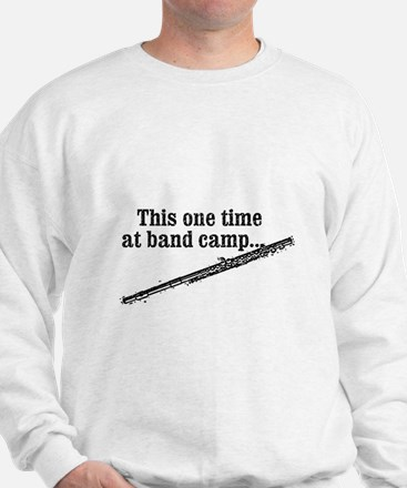 this one time at band camp... (black) Sweatshirt