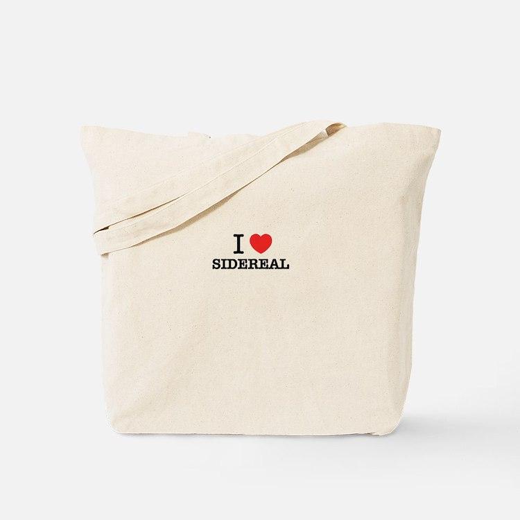 I Love SIDEREAL Tote Bag