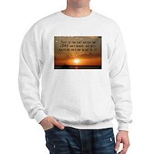 Psalm 118:24 Sweatshirt