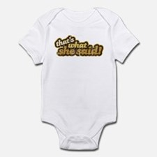 That's What She Said Infant Bodysuit