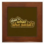 That's What She Said Framed Tile