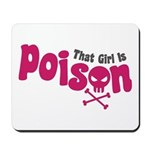 That Girl is Poison Mousepad