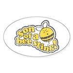 Son of a Bee Sting! Oval Sticker