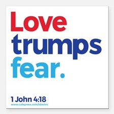"Love Trumps Fear Square Car Magnet 3"" x 3"""