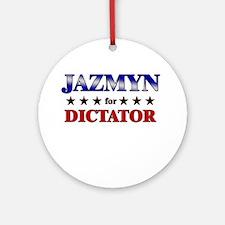 JAZMYN for dictator Ornament (Round)