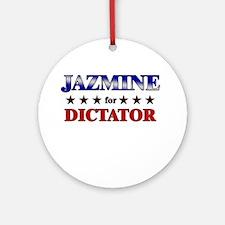 JAZMINE for dictator Ornament (Round)