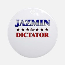JAZMIN for dictator Ornament (Round)