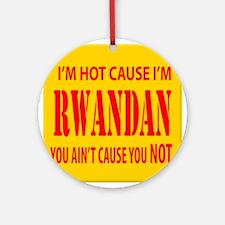 hot Rwandan Ornament (Round)