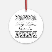 Pimp nation Rwanda Ornament (Round)