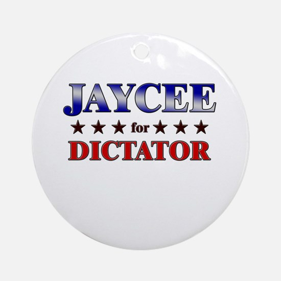 JAYCEE for dictator Ornament (Round)