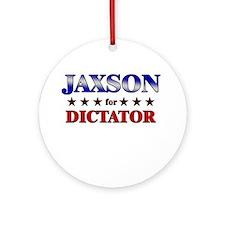 JAXSON for dictator Ornament (Round)