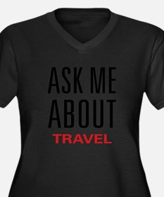 Ask Me About Travel Plus Size T-Shirt