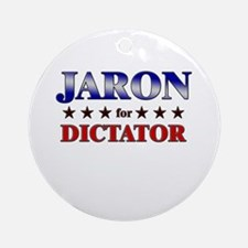 JARON for dictator Ornament (Round)