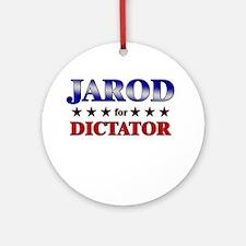 JAROD for dictator Ornament (Round)