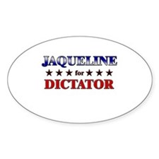 JAQUELINE for dictator Oval Decal