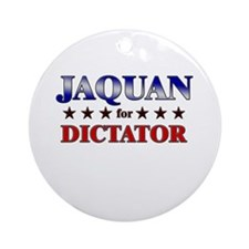 JAQUAN for dictator Ornament (Round)