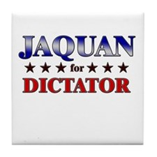 JAQUAN for dictator Tile Coaster
