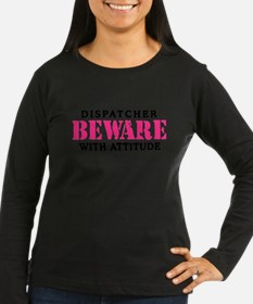 Dispatcher Attitude Long Sleeve T-Shirt