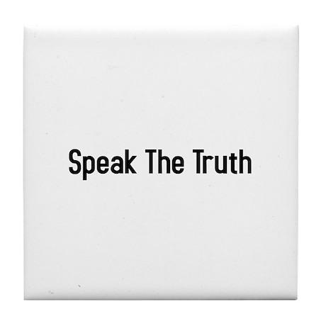 speak the truth Tile Coaster