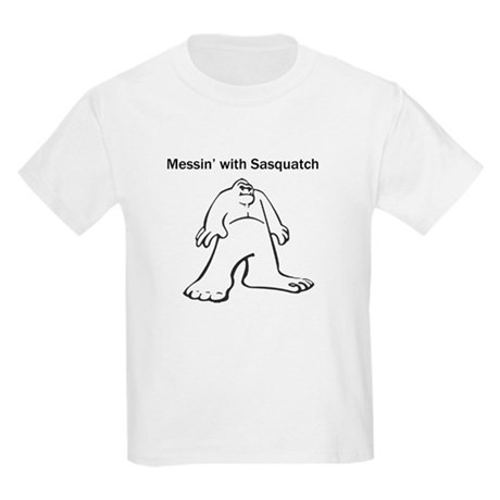 Messin with Sasquatch Kids Light T-Shirt