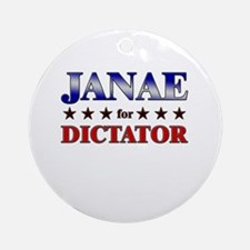 JANAE for dictator Ornament (Round)