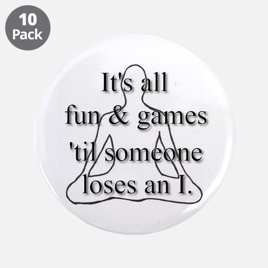 """It's all fun & games... 3.5"""" Button (10 pack)"""