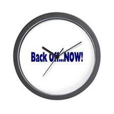 Back Off Now Wall Clock