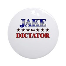 JAKE for dictator Ornament (Round)